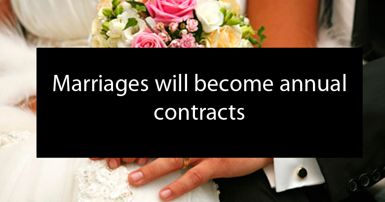 Marriages will become annual contracts
